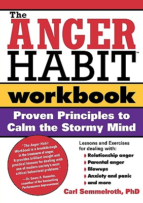 The Anger Habit Workbook By Semmelroth, Carl, Ph.D.